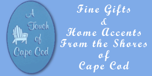 A Touch of Cape Cod - Cape Cod Gifts