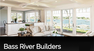 Bass River Builders and Remodeling | Cape Cod Design & Build Construction Company